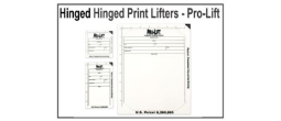 Hinged Print Lifters - Pro-Lift